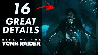 16 GREAT Details in Rise of the Tomb Raider