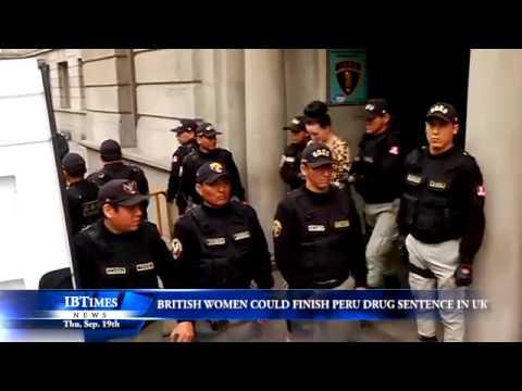 British Women Could Finish Peru Drugs Sentence In UK
