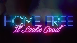 Home Free - It Looks Good (Official Music Video)