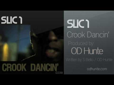 Slic 1 Crook Dancin' [Clean] - Produced by OD Hunte