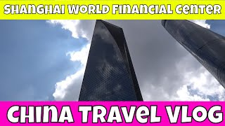 Jalan-jalan ke Shanghai World Financial Center Tower | China Travel Vlog