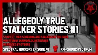 3 Allegedly True Stalker Horror Stories (Vol. 1) | Spectral HORROR