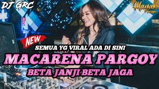 Download lagu DJ BETA JANJI BETA JAGA x MACARENA PARGOY x EMANG LAGI GOYANG VIRAL TIKTOK 2021|DJ GRC x DJ MAYA FYZ