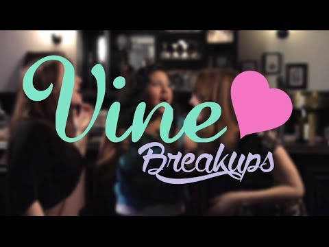 How to Breakup with Someone on Vine