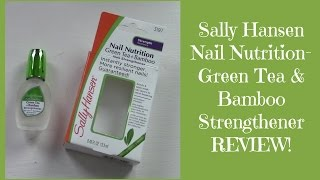 Sally Hansen Nail Nutrition Green Tea & Bamboo Strengthener REVIEW!