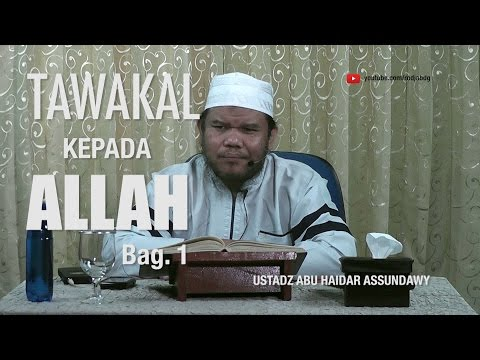 [#1] Qoulul Mufid Bab Tawakal Kepada Allah - Ustadz Abu Haidar Assundawy