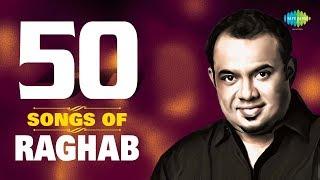 50 Songs Of Raghab   ৫০ সংস অফ রাঘব   HD Songs   One Stop Audio Jukebox