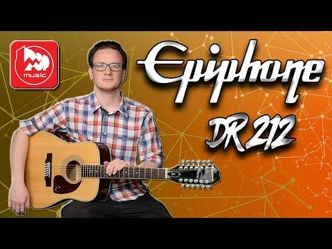 EPIPHONE DR-212 - доступная 12-ти струнная гитара
