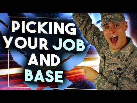 Air Force: Picking Your Job and Base Assignment
