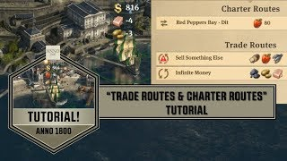 "Anno1800 - ""Trade Routes & Charter Routes"" Tutorial"