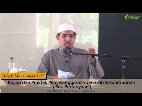 Ust. Muhammad Rofi'i - Praktek Penyelenggaraan Jenazah Sesuai Sunnah (Sesi Pertanyaan)
