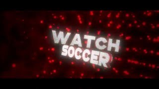 Intro for Watch Soccer