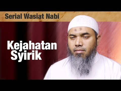 Serial Wasiat Nabi : Episode 87 , Kejahatan Syirik - Ustadz Afifi Abdul Wadud