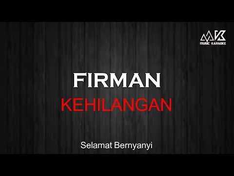 FIRMAN - KEHILANGAN KARAOKE ( No Vocal ) HD AUDIO