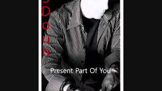 Watch Sdoun Present Part Of You video