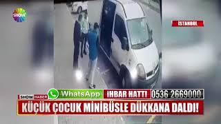 Küçük çocuk minibüsle dükkana daldı!