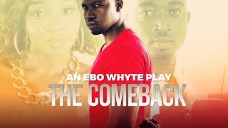 WATCH LIVE: THE COMEBACK | AN EBO WHYTE PLAY