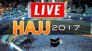Hajj 2017 Live From Arafat, Meena, Madina and Makkah Live HD