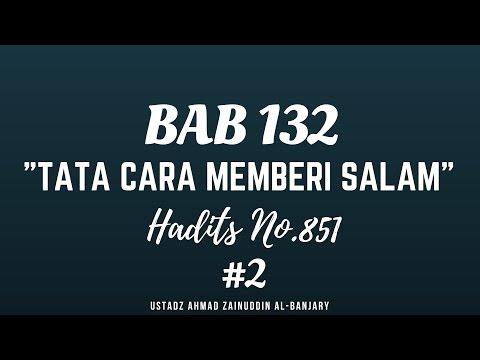 Bab 132 Tata Cara Salam Hadits 851 #2 - Ustadz Ahmad Zainuddin Al-Banjary