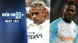 Điểm tin 90+ ngày 10/7   Arsenal nhận tin vui từ Real, Balotelli có khả năng trở về Premier League?