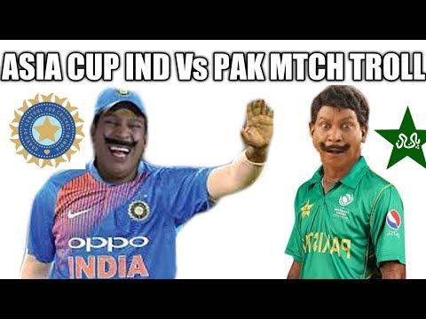 Asia cup IND Vs PAK Match troll
