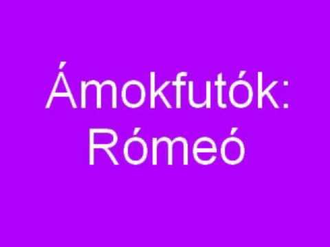 Ámokfutók - Rómeó