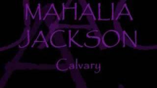 Mahalia Jackson - Calvary
