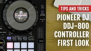 Pioneer DJ DDJ-800 Controller | First Look | Tips and Tricks