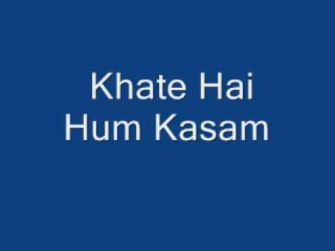 Khate Hai Hum Kasam