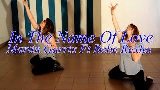 In The Name Of Love Martin Garrix Bebe Rexha Coreografia Choreography