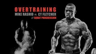 Overtraining: Mike Rashid ft. CT Fletcher - Squat Progression
