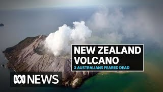 Three Australians believed dead after volcanic eruption on White Island | ABC News