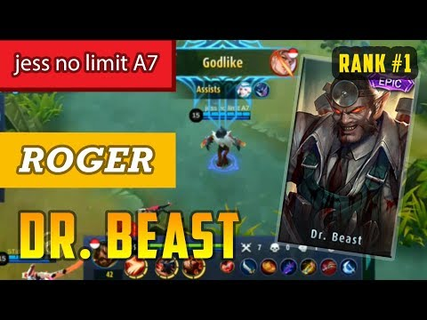 Top Global 1 | Roger Dr. Beast Skin | Build By jess no limit a7 Roger Gameplay - Mobile Legends