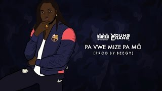 Young Chang Mc - Pa Vwè Mizè Pa Mô