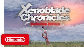 Xenoblade Chronicles: Definitive Edition - Announcement Trailer - Nintendo Switch