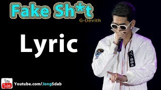 G-Devith - fake sh*t with lyric [Lyrics], Khmer Original Song 2017, Lyric JongSdab,