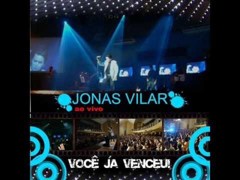 Você já venceu - Jonas Vilar