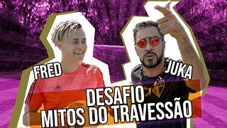 DESAFIO DOS MITOS DO TRAVESSÃO