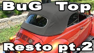 Classic VW BuGs How to Install Convertible Beetle Top Restoration Pt.2