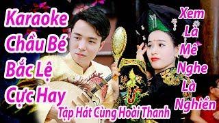 karaoke Chầu Bé Bắc Lệ - Tập Hát Văn Cùng Hoài Thanh Nhé
