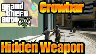 Grand Theft Auto V (GTA 5) Hidden Weapon - Crowbar ( Secret Weapon ) [ Full HD ]
