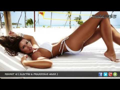 ♫ Electro & Progressive House (Podcast Paradise 12)