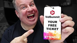 Get A FREE TICKET to VidSummit!
