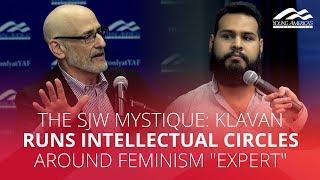 "THE SJW MYSTIQUE: Klavan runs intellectual circles around feminism ""expert"""