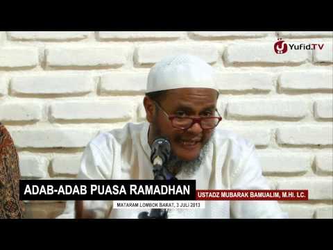 Kajian Ramadhan: Adab Puasa Ramadahan - Ustadz Mubarak Bamualim, M.Hi. Lc.