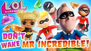 Don't Wake Mr. Incredible! With Evil Villian LOL Surprise Doll Queen Bee Don't Wake Daddy Game!