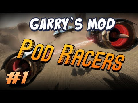 Garrys Mod Pod Racers Part 1 - The Phantom Menace