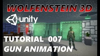 How To Make An FPS WOLFENSTEIN 3D Game Unity Tutorial 007 - WEAPON ANIMATION