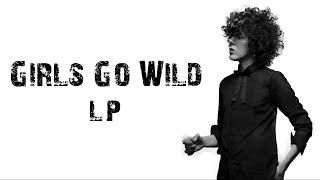 LP - Girls Go Wild  [ Lyrics ]