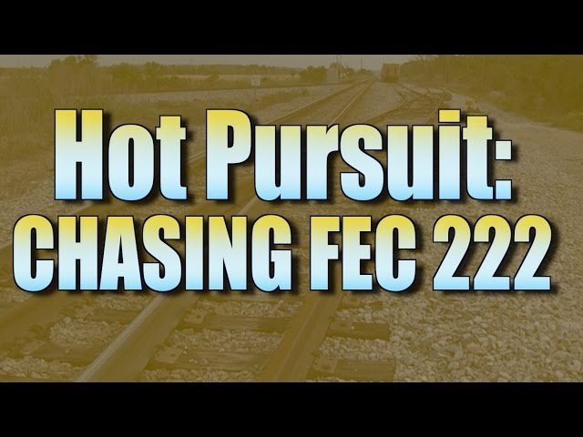Hot Pursuit: Chasing 222 Up The FEC